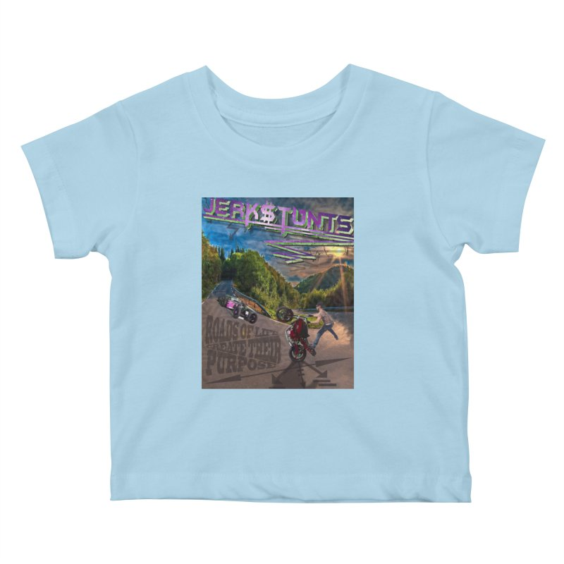ROADS OF LIFE JERKSTUNTS Kids Baby T-Shirt by ExploreDaily's Artist Shop