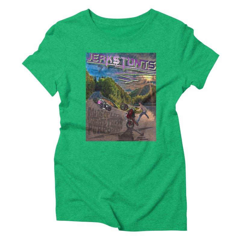 ROADS OF LIFE JERKSTUNTS Women's Triblend T-Shirt by ExploreDaily's Artist Shop