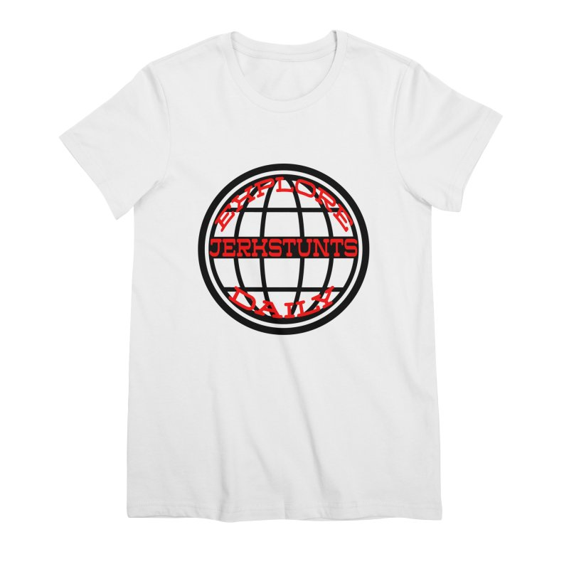 EXPLORE DAILY TECHGLOBE JERKSTUNTS Women's Premium T-Shirt by ExploreDaily's Artist Shop