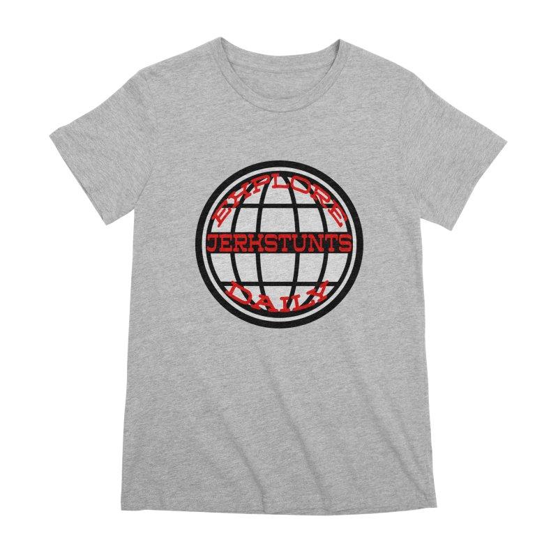 EXPLORE DAILY TECHGLOBE JERKSTUNTS Women's Premium T-Shirt by ExploreDaily's Artist Shop