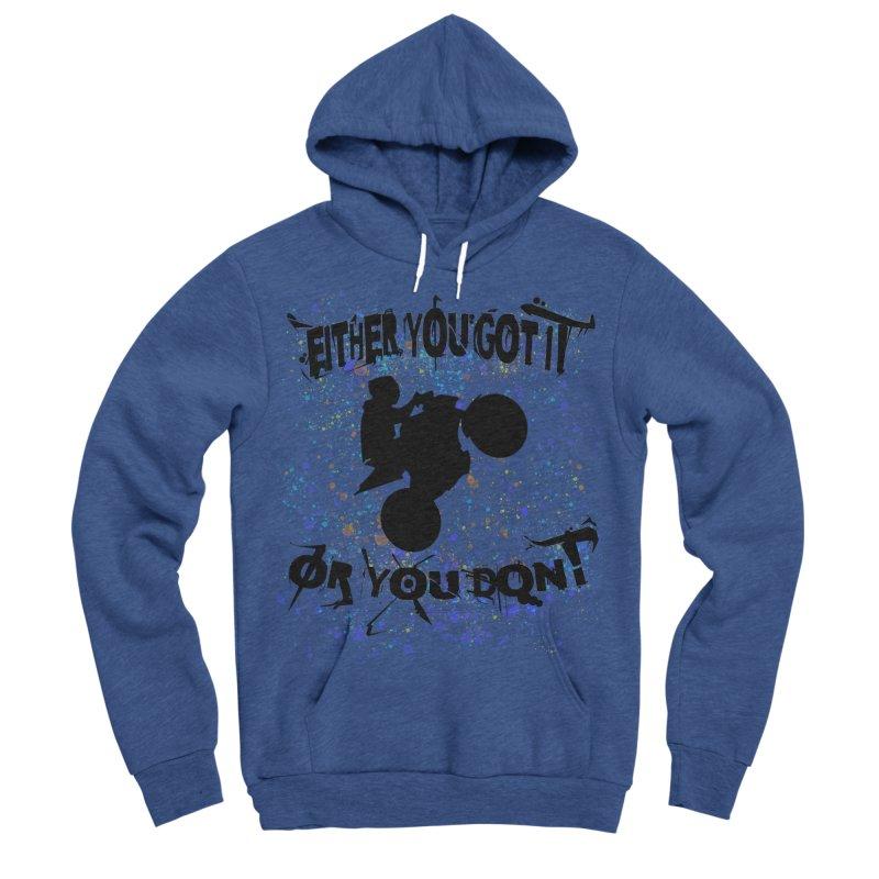 EITHER YOU GOT IT OR YOU DON'T JERKSTUNTS Women's Sponge Fleece Pullover Hoody by ExploreDaily's Artist Shop