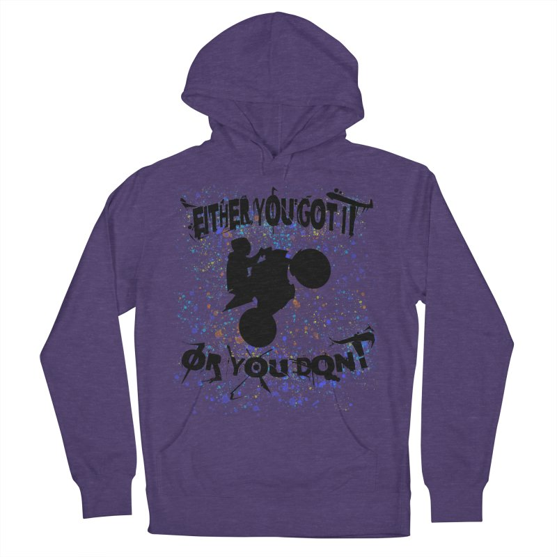 EITHER YOU GOT IT OR YOU DON'T JERKSTUNTS Women's French Terry Pullover Hoody by ExploreDaily's Artist Shop