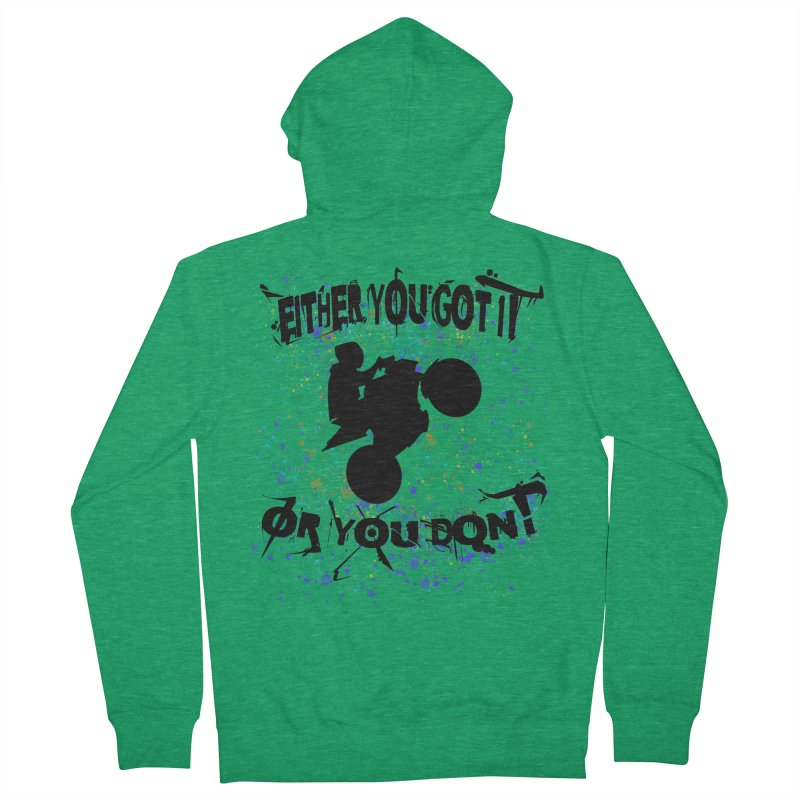 EITHER YOU GOT IT OR YOU DON'T JERKSTUNTS Women's Zip-Up Hoody by ExploreDaily's Artist Shop