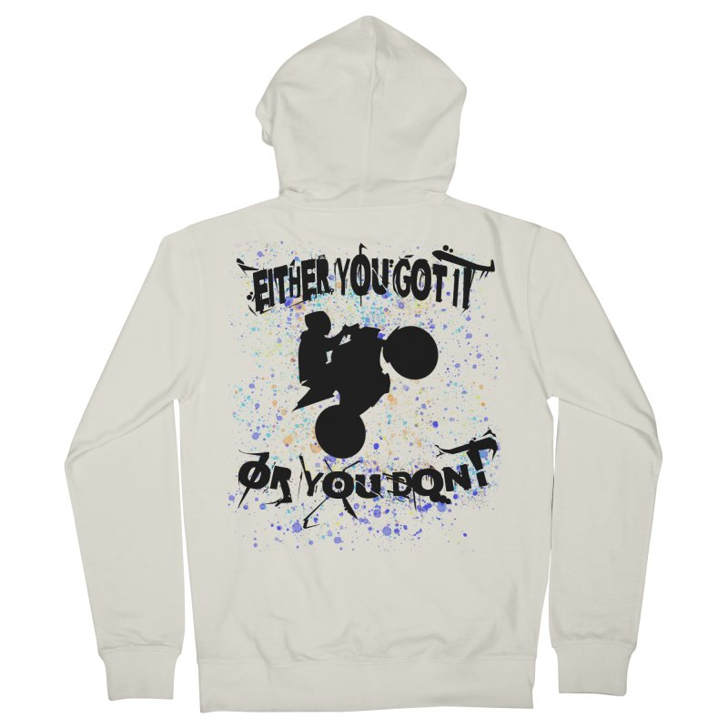EITHER YOU GOT IT OR YOU DON'T JERKSTUNTS Women's French Terry Zip-Up Hoody by ExploreDaily's Artist Shop