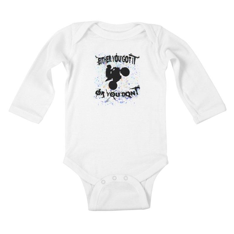 EITHER YOU GOT IT OR YOU DON'T JERKSTUNTS Kids Baby Longsleeve Bodysuit by ExploreDaily's Artist Shop