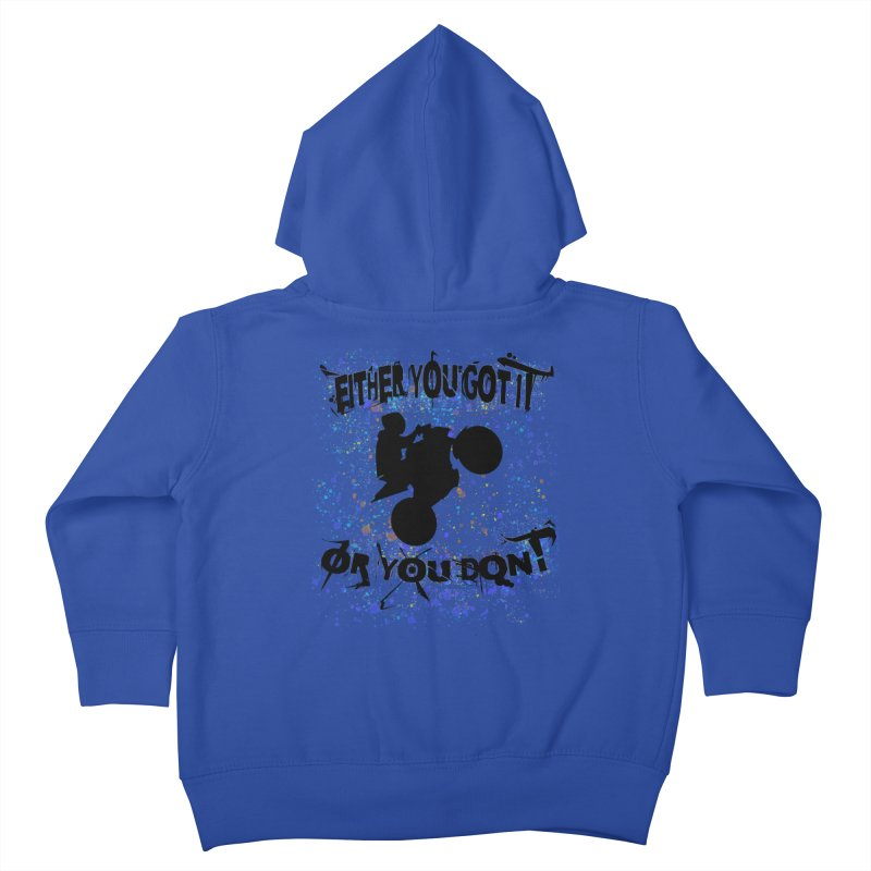 EITHER YOU GOT IT OR YOU DON'T JERKSTUNTS Kids Toddler Zip-Up Hoody by ExploreDaily's Artist Shop