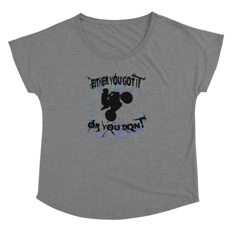 EITHER YOU GOT IT OR YOU DON'T JERKSTUNTS Women's Scoop Neck by ExploreDaily's Artist Shop