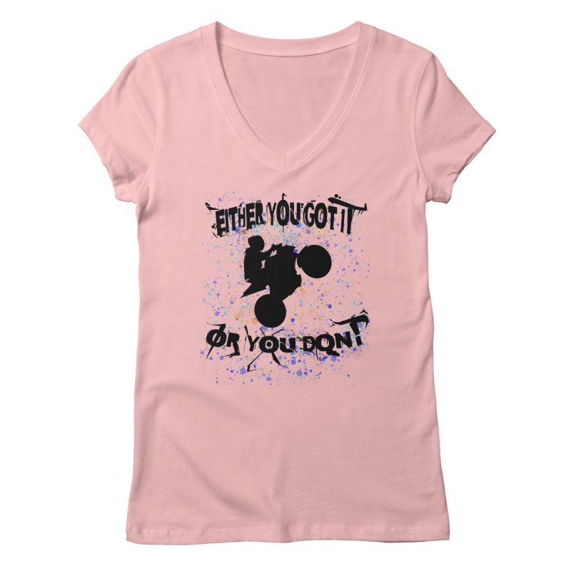 EITHER YOU GOT IT OR YOU DON'T JERKSTUNTS Women's V-Neck by ExploreDaily's Artist Shop