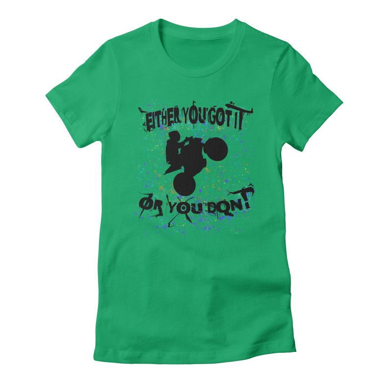 EITHER YOU GOT IT OR YOU DON'T JERKSTUNTS Women's T-Shirt by ExploreDaily's Artist Shop