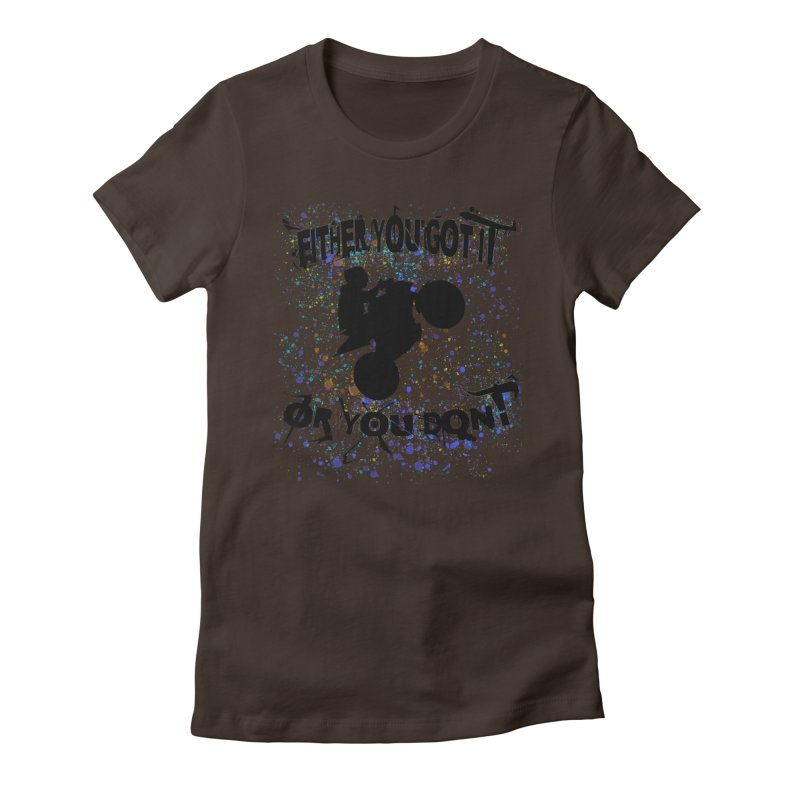 EITHER YOU GOT IT OR YOU DON'T JERKSTUNTS Women's Fitted T-Shirt by ExploreDaily's Artist Shop