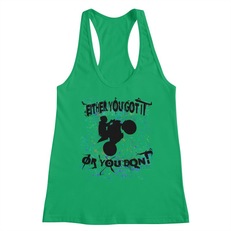 EITHER YOU GOT IT OR YOU DON'T JERKSTUNTS Women's Tank by ExploreDaily's Artist Shop