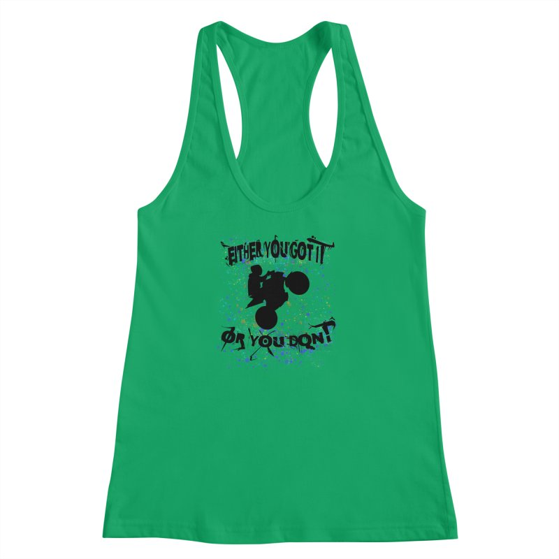EITHER YOU GOT IT OR YOU DON'T JERKSTUNTS Women's Racerback Tank by ExploreDaily's Artist Shop