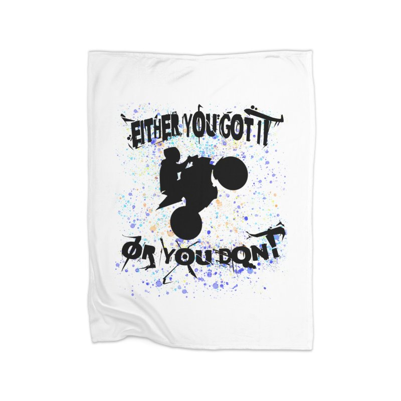 EITHER YOU GOT IT OR YOU DON'T JERKSTUNTS Home Fleece Blanket Blanket by ExploreDaily's Artist Shop