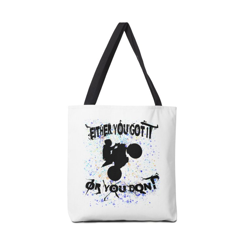 EITHER YOU GOT IT OR YOU DON'T JERKSTUNTS Accessories Bag by ExploreDaily's Artist Shop