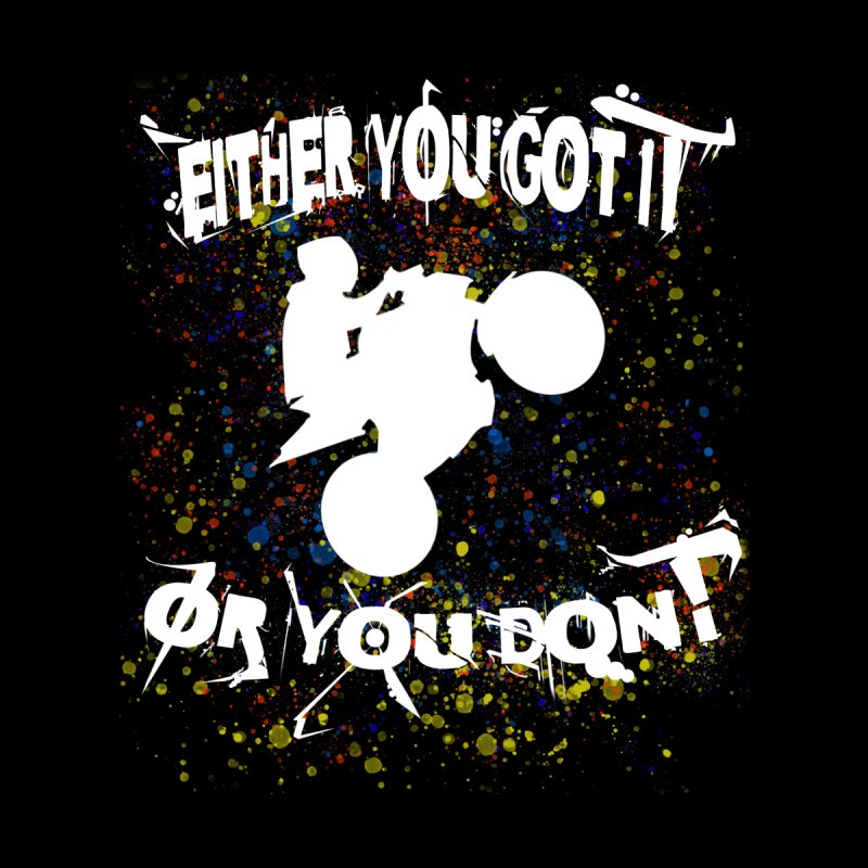 EITHER YOU GOT IT OR YOU DON'T JERKSTUNTS ALBINO by ExploreDaily's Artist Shop