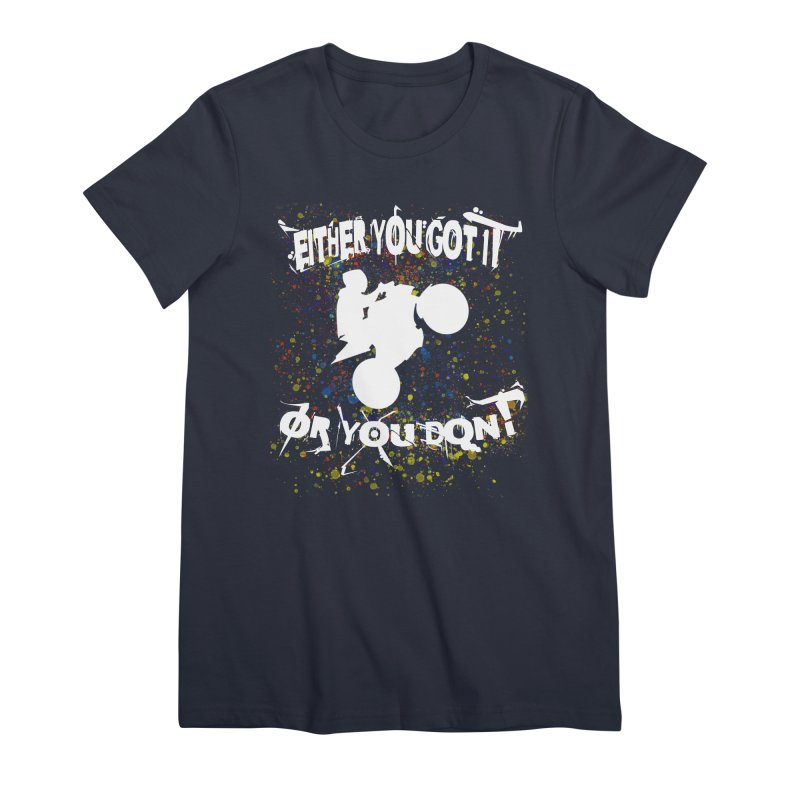 EITHER YOU GOT IT OR YOU DON'T JERKSTUNTS ALBINO Women's Premium T-Shirt by ExploreDaily's Artist Shop