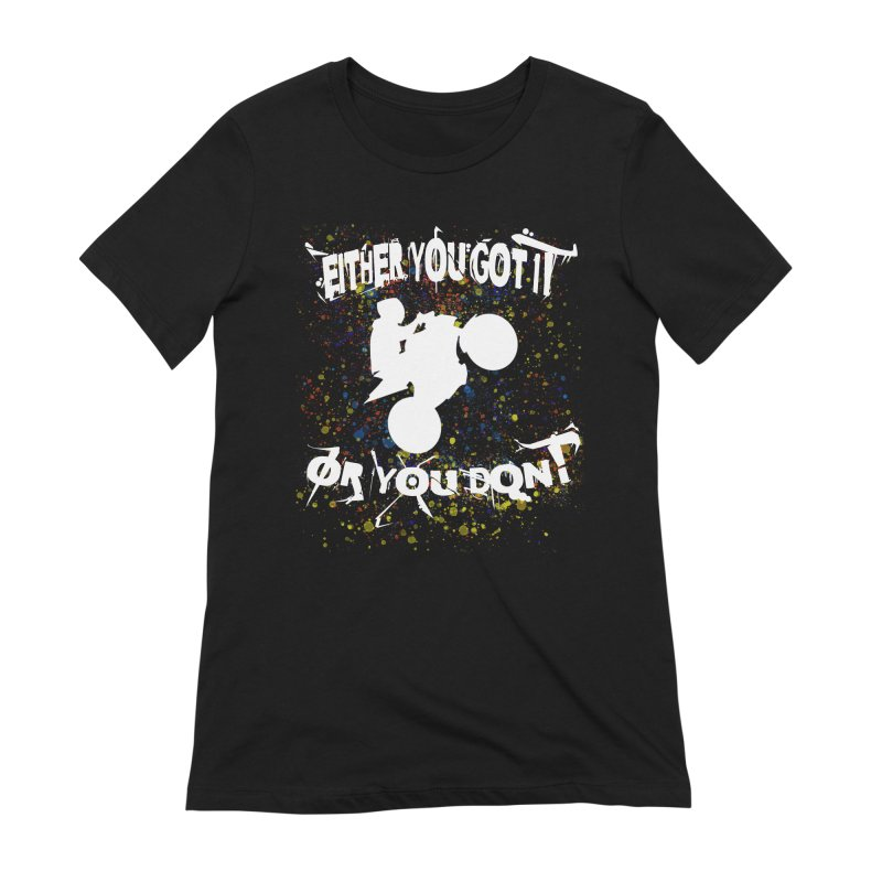 EITHER YOU GOT IT OR YOU DON'T JERKSTUNTS ALBINO Women's Extra Soft T-Shirt by ExploreDaily's Artist Shop