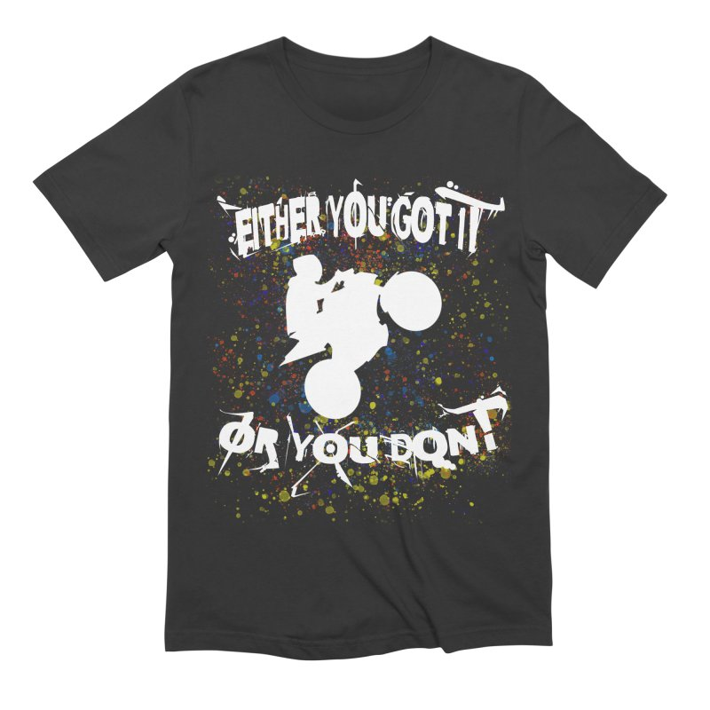 EITHER YOU GOT IT OR YOU DON'T JERKSTUNTS ALBINO Men's Extra Soft T-Shirt by ExploreDaily's Artist Shop