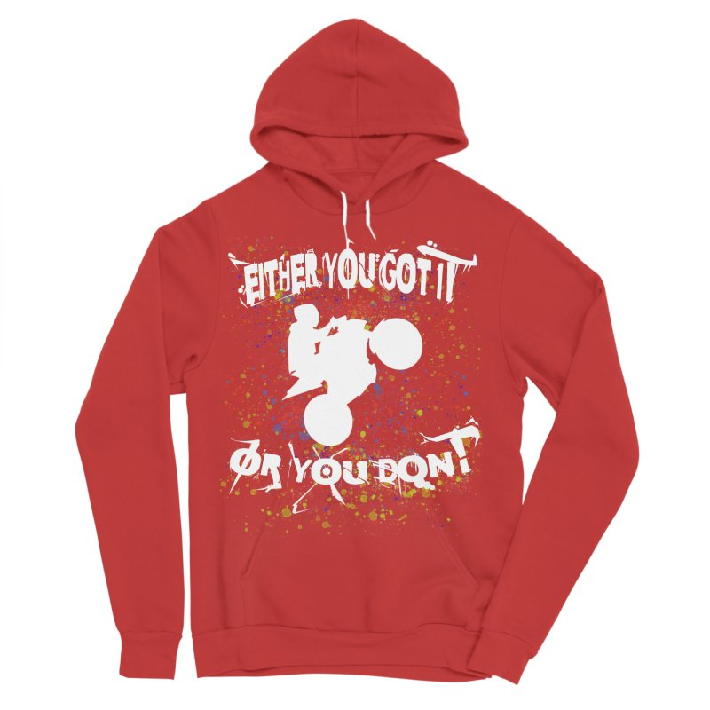 EITHER YOU GOT IT OR YOU DON'T JERKSTUNTS ALBINO Men's Sponge Fleece Pullover Hoody by ExploreDaily's Artist Shop