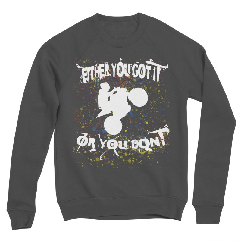 EITHER YOU GOT IT OR YOU DON'T JERKSTUNTS ALBINO Women's Sponge Fleece Sweatshirt by ExploreDaily's Artist Shop