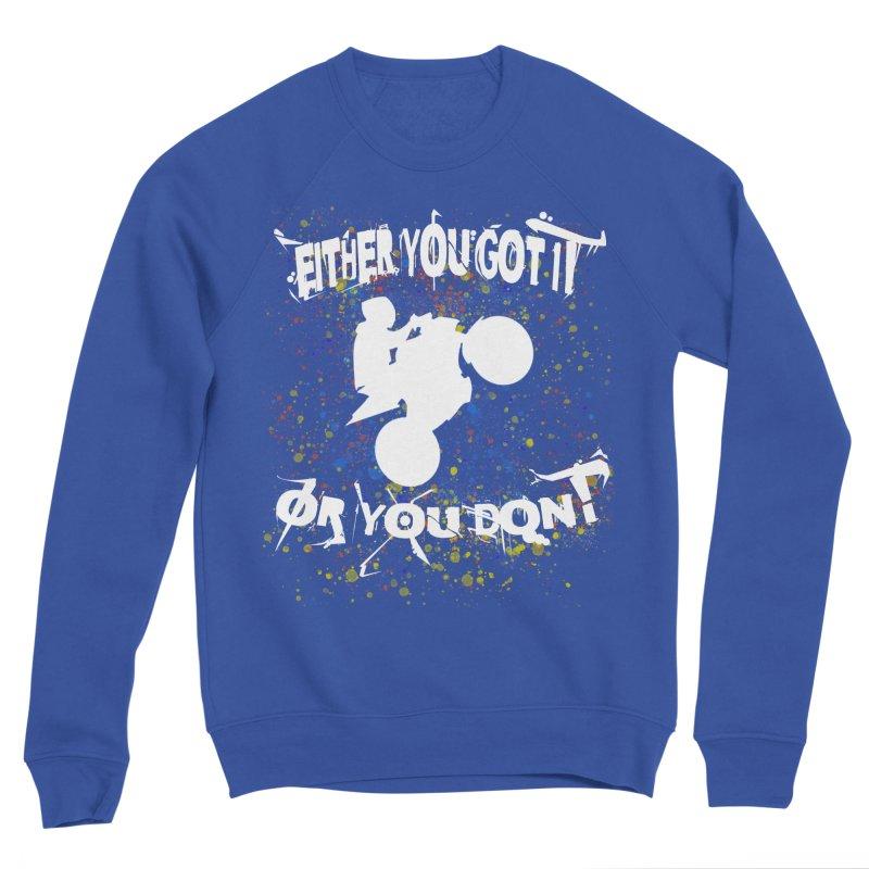 EITHER YOU GOT IT OR YOU DON'T JERKSTUNTS ALBINO Men's Sponge Fleece Sweatshirt by ExploreDaily's Artist Shop