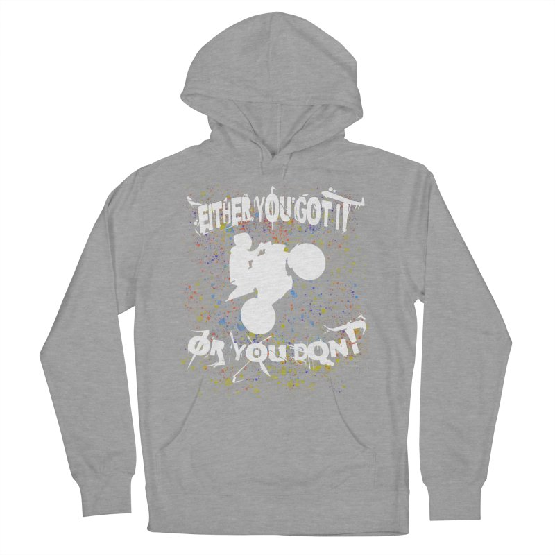 EITHER YOU GOT IT OR YOU DON'T JERKSTUNTS ALBINO Women's Pullover Hoody by ExploreDaily's Artist Shop