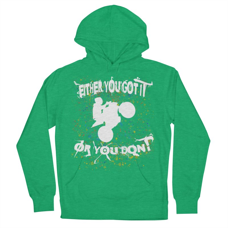 EITHER YOU GOT IT OR YOU DON'T JERKSTUNTS ALBINO Women's French Terry Pullover Hoody by ExploreDaily's Artist Shop