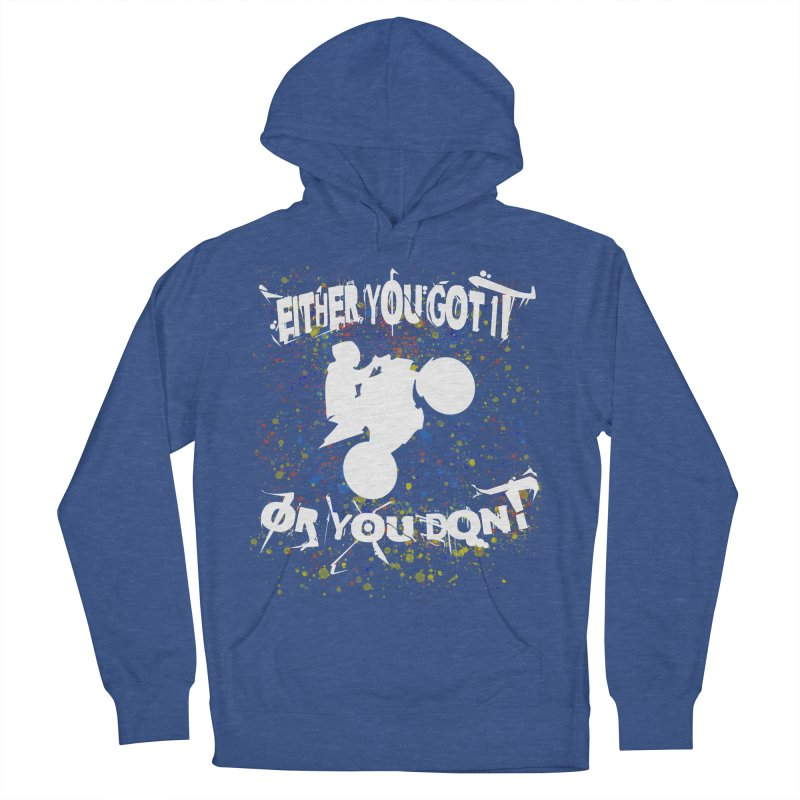 EITHER YOU GOT IT OR YOU DON'T JERKSTUNTS ALBINO Men's French Terry Pullover Hoody by ExploreDaily's Artist Shop