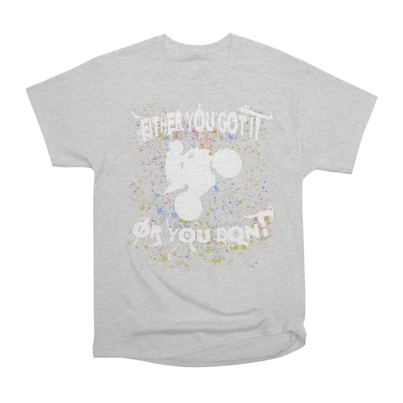 EITHER YOU GOT IT OR YOU DON'T JERKSTUNTS ALBINO Men's Heavyweight T-Shirt by ExploreDaily's Artist Shop