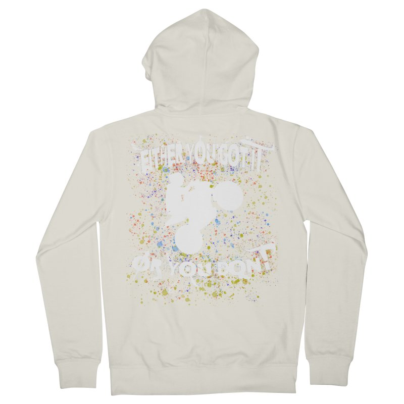 EITHER YOU GOT IT OR YOU DON'T JERKSTUNTS ALBINO Men's French Terry Zip-Up Hoody by ExploreDaily's Artist Shop