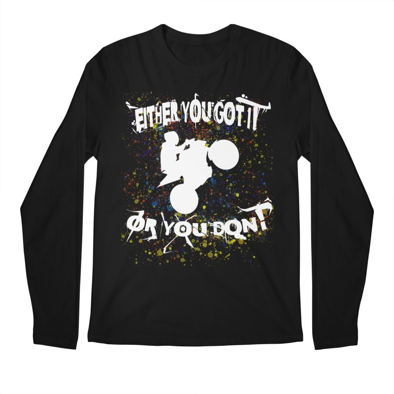 EITHER YOU GOT IT OR YOU DON'T JERKSTUNTS ALBINO Men's Regular Longsleeve T-Shirt by ExploreDaily's Artist Shop