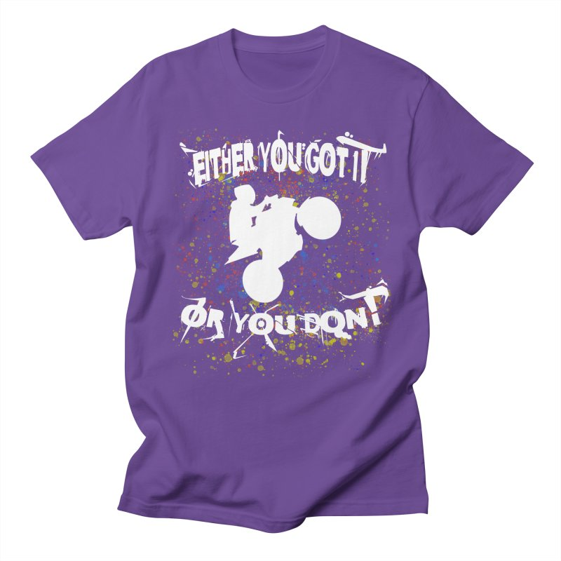 EITHER YOU GOT IT OR YOU DON'T JERKSTUNTS ALBINO Women's Regular Unisex T-Shirt by ExploreDaily's Artist Shop