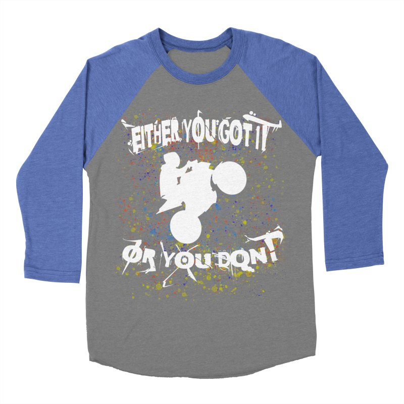 EITHER YOU GOT IT OR YOU DON'T JERKSTUNTS ALBINO Women's Baseball Triblend Longsleeve T-Shirt by ExploreDaily's Artist Shop
