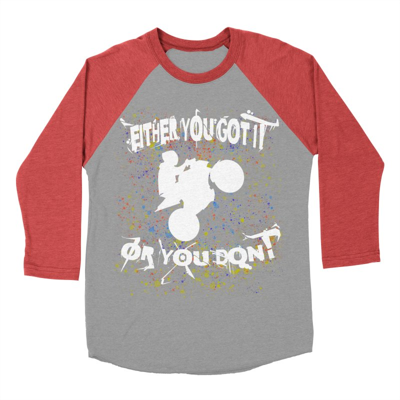 EITHER YOU GOT IT OR YOU DON'T JERKSTUNTS ALBINO Men's Baseball Triblend Longsleeve T-Shirt by ExploreDaily's Artist Shop