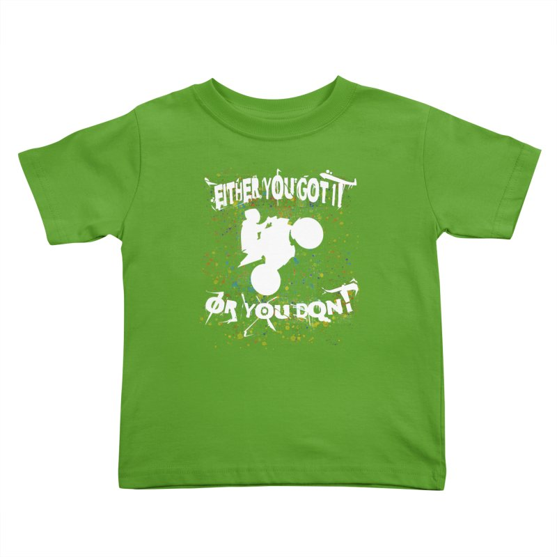EITHER YOU GOT IT OR YOU DON'T JERKSTUNTS ALBINO Kids Toddler T-Shirt by ExploreDaily's Artist Shop