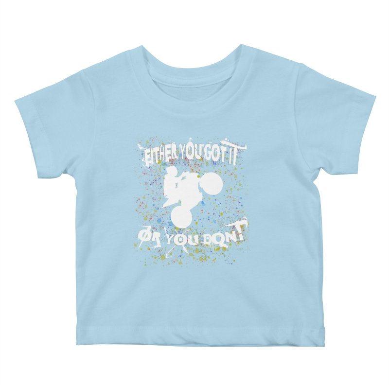 EITHER YOU GOT IT OR YOU DON'T JERKSTUNTS ALBINO Kids Baby T-Shirt by ExploreDaily's Artist Shop