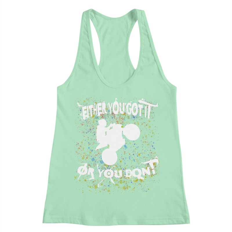 EITHER YOU GOT IT OR YOU DON'T JERKSTUNTS ALBINO Women's Racerback Tank by ExploreDaily's Artist Shop