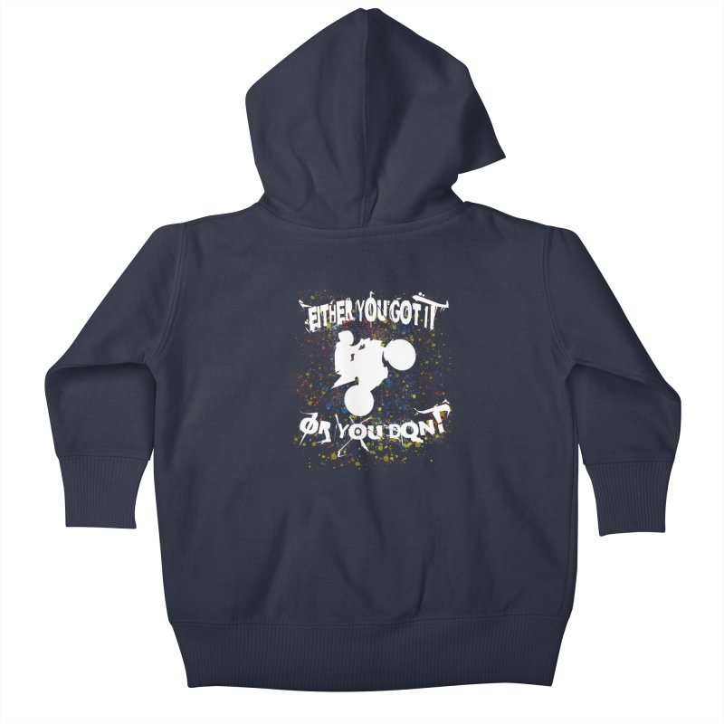 EITHER YOU GOT IT OR YOU DON'T JERKSTUNTS ALBINO Kids Baby Zip-Up Hoody by ExploreDaily's Artist Shop