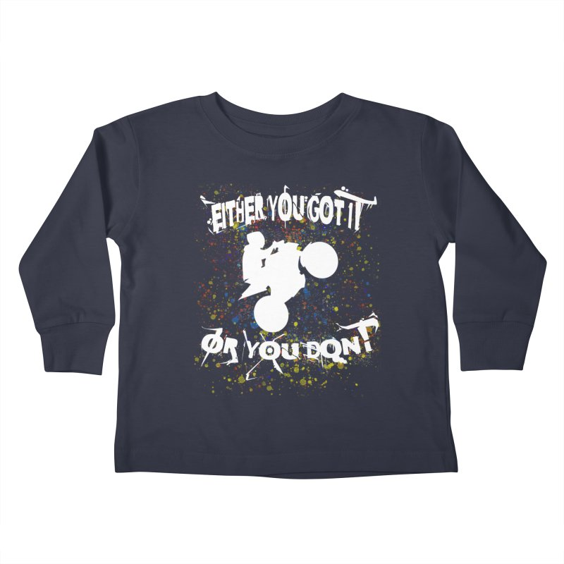 EITHER YOU GOT IT OR YOU DON'T JERKSTUNTS ALBINO Kids Toddler Longsleeve T-Shirt by ExploreDaily's Artist Shop