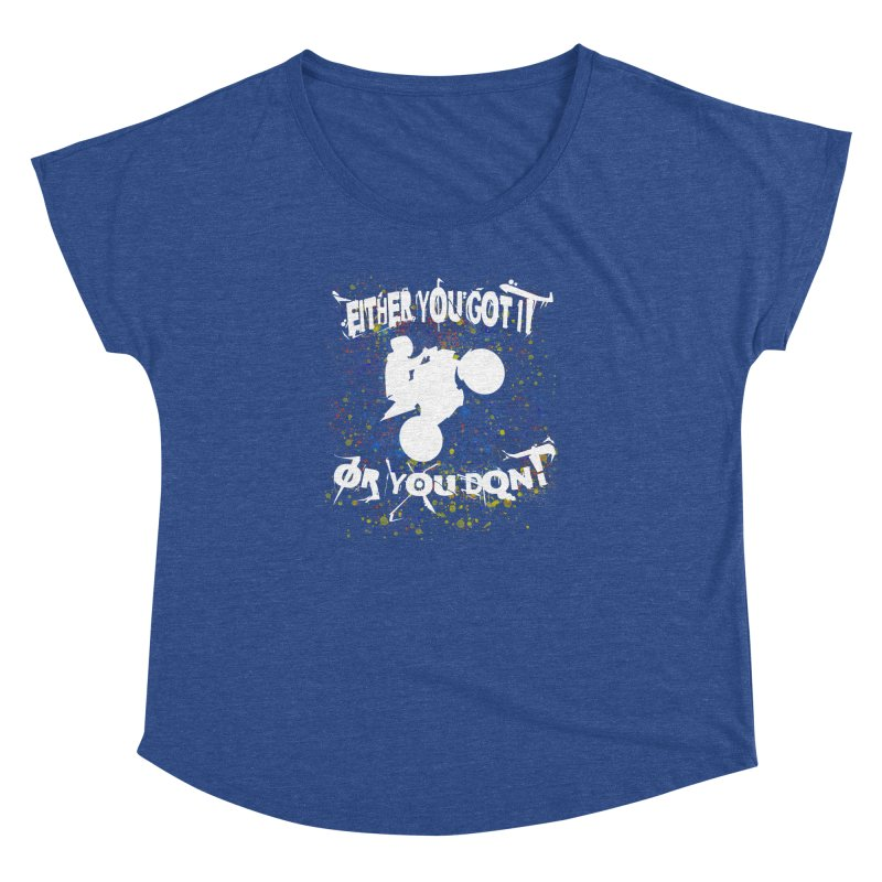 EITHER YOU GOT IT OR YOU DON'T JERKSTUNTS ALBINO Women's Dolman Scoop Neck by ExploreDaily's Artist Shop