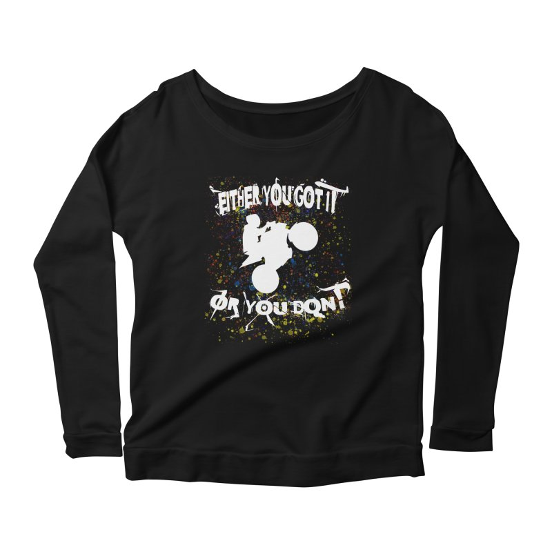 EITHER YOU GOT IT OR YOU DON'T JERKSTUNTS ALBINO Women's Scoop Neck Longsleeve T-Shirt by ExploreDaily's Artist Shop