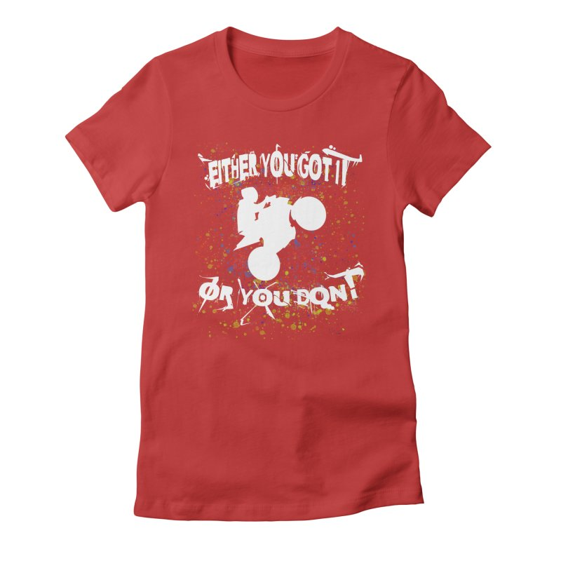 EITHER YOU GOT IT OR YOU DON'T JERKSTUNTS ALBINO Women's Fitted T-Shirt by ExploreDaily's Artist Shop