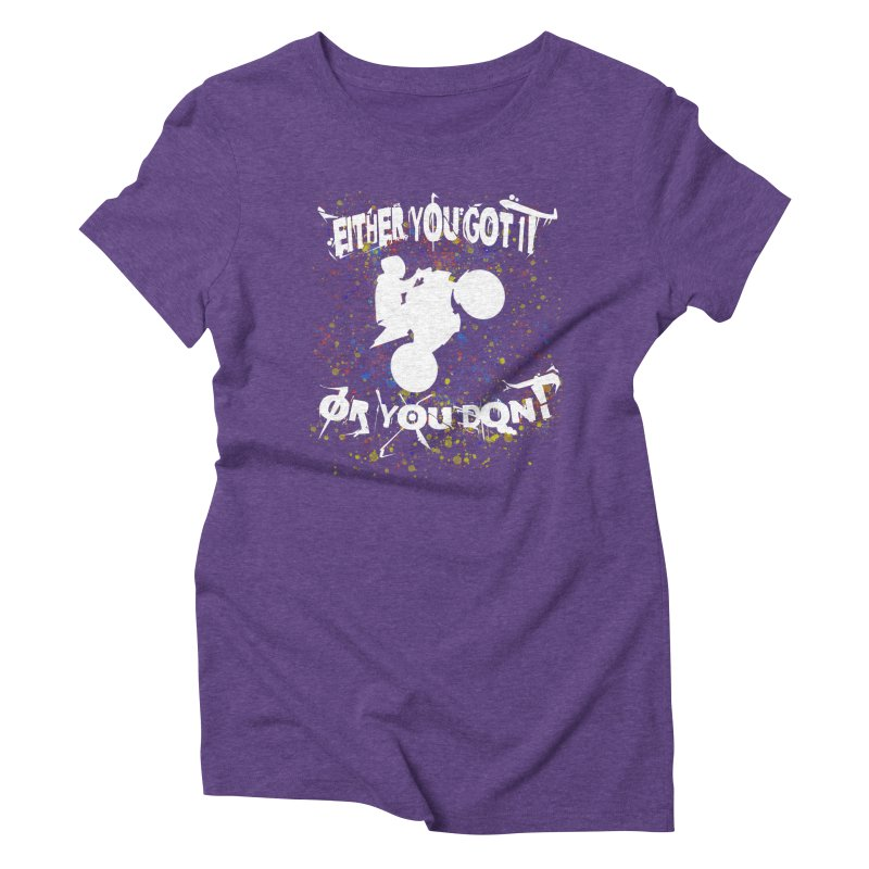 EITHER YOU GOT IT OR YOU DON'T JERKSTUNTS ALBINO Women's Triblend T-Shirt by ExploreDaily's Artist Shop
