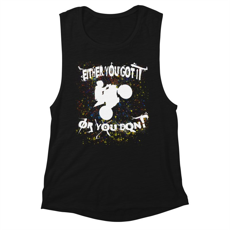 EITHER YOU GOT IT OR YOU DON'T JERKSTUNTS ALBINO Women's Muscle Tank by ExploreDaily's Artist Shop