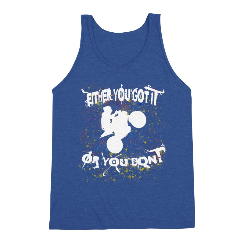 EITHER YOU GOT IT OR YOU DON'T JERKSTUNTS ALBINO Men's Triblend Tank by ExploreDaily's Artist Shop
