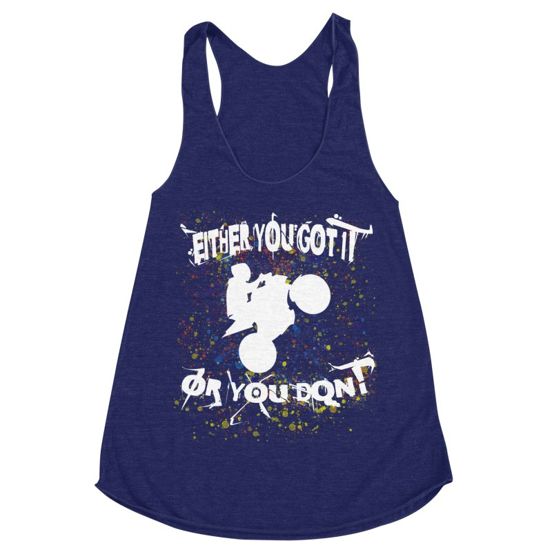 EITHER YOU GOT IT OR YOU DON'T JERKSTUNTS ALBINO Women's Racerback Triblend Tank by ExploreDaily's Artist Shop