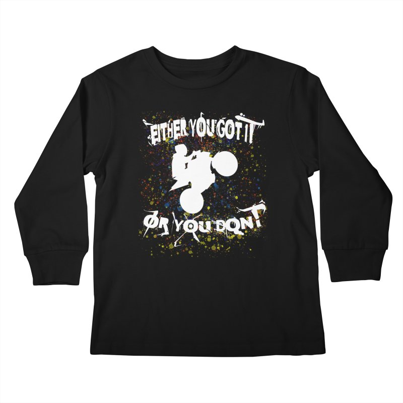 EITHER YOU GOT IT OR YOU DON'T JERKSTUNTS ALBINO Kids Longsleeve T-Shirt by ExploreDaily's Artist Shop