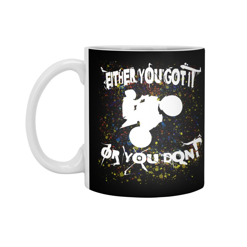 EITHER YOU GOT IT OR YOU DON'T JERKSTUNTS ALBINO Accessories Standard Mug by ExploreDaily's Artist Shop