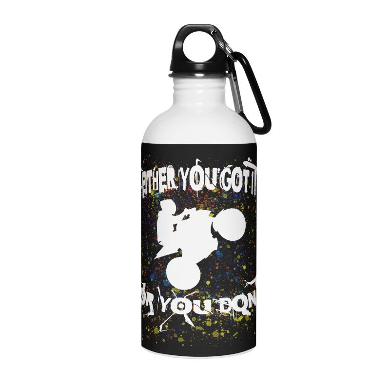 EITHER YOU GOT IT OR YOU DON'T JERKSTUNTS ALBINO Accessories Water Bottle by ExploreDaily's Artist Shop