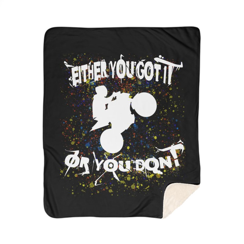 EITHER YOU GOT IT OR YOU DON'T JERKSTUNTS ALBINO Home Sherpa Blanket Blanket by ExploreDaily's Artist Shop